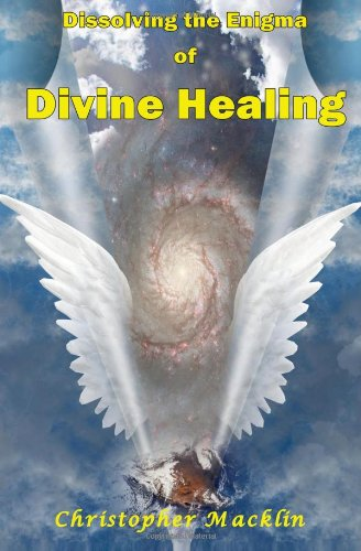 Dissolving the Enigma of Divine Healing