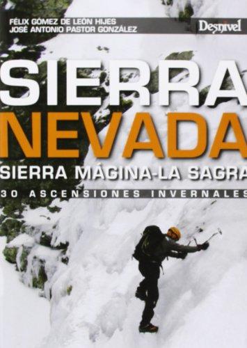Sierra Nevada. Sierra Mágina-La Sagra. 30 Ascensiones Invernales (Guia Montaña)