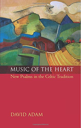 Music of the Heart: New Psalms in the Celtic Tradition