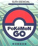 Pokémon go. Guía independiente extraoficial