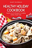 Healthy Holiday Cookbook: Healthy Low-Fat Recipes for Avoiding Holiday Weight Gain