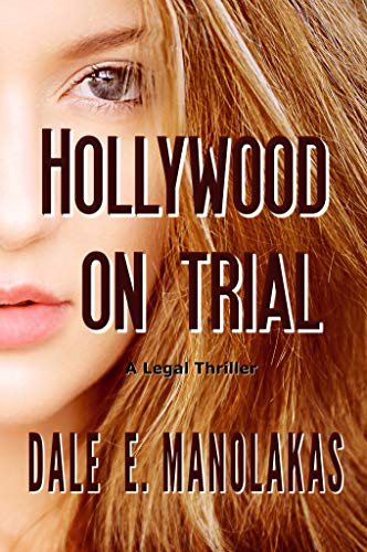 Book: Hollywood on Trial - A Legal Thriller (Rogue Legal Thriller Series Book 2) by Dale E. Manolakas