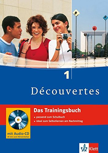 Découvertes 1 - Das Trainingsbuch: 1. Lernjahr, passend zum Lehrwerk (Découvertes Trainingsbuch)