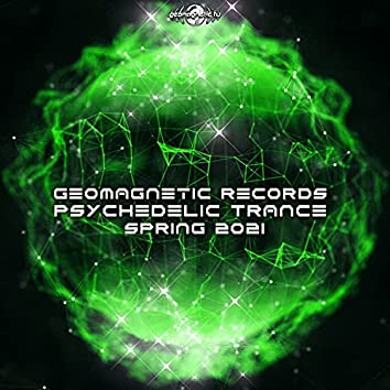 Geomagnetic Records Psychedelic Trance Spring 2021