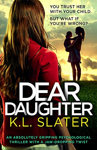 Dear Daughter : An absolutely gripping psychological thriller with a jaw-dropping twist