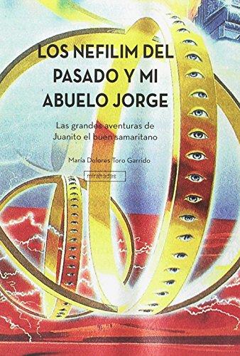 Los Nefilim del pasado y mi abuelo Jorge (NARRATIVA JUVENIL)
