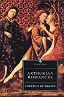 Arthurian Romances (Everyman's Library)