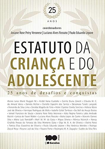 Estatuto da criança e do adolescente: 25 anos de desafios e conquistas - 1ª edição de 2015