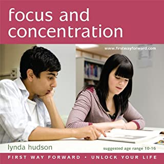 Focus and Concentration     10-16 Year-olds              By:                                                                                                                                 Lynda Hudson                           Length: 24 mins     1 rating     Overall 5.0