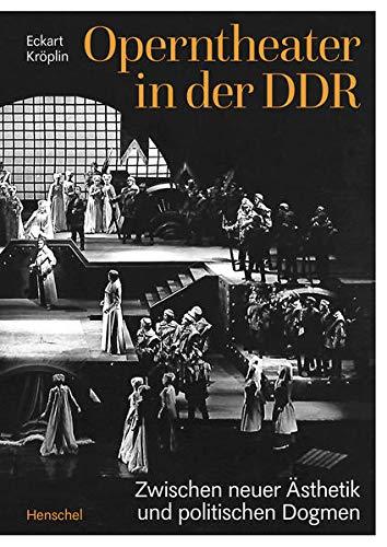 Operntheater in der DDR: Zwischen neuer Ästhetik und politischen Dogmen