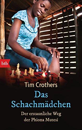 Das Schachmädchen: Der erstaunliche Weg der Phiona Mutesi