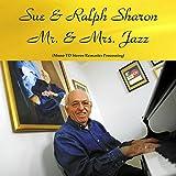 Ralph Sharon - Mr. And MRS. Jazz - Mono to Stereo Remaster Processing (feat. Sue Ryan / Milt Hinton / Jo Jones / Eddie Costa / Joe Puma) [Remastered 2016]