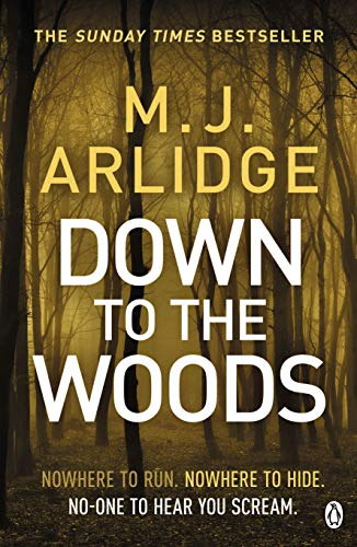 Down to the Woods: DI Helen Grace 8 (Detective Inspector Helen Grace) by [M. J. Arlidge]