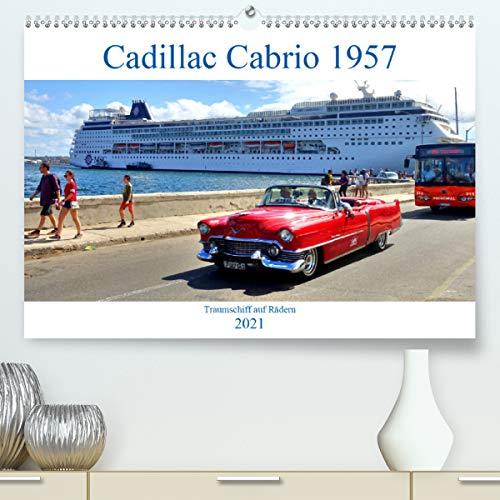 Cadillac Cabrio 1957 - Traumschiff auf Rädern (hochwertiger DIN A2 Wandkalender 2021, Kunstdruck in Hochglanz)