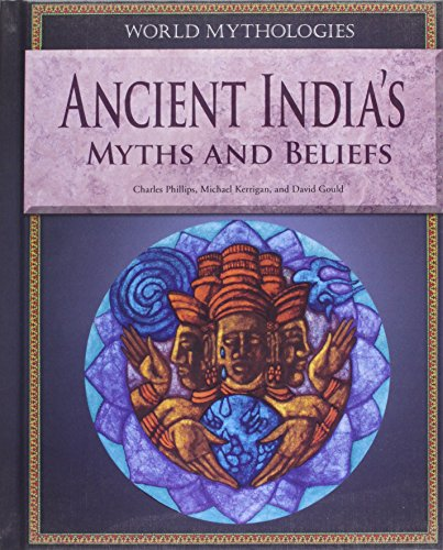 Ancient India's Myths and Beliefs (World Mythologies)