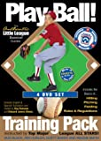Play Ball! Training Pack: The Authentic Little League Baseball Guides
