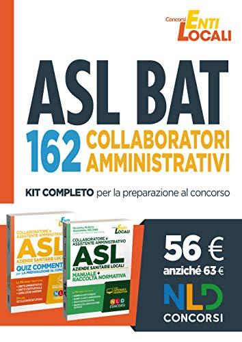 Concorso Asl Bat: Manuale + Quiz 162 Posti Di collaboratore amministrativo Asl Barletta Andria Trani