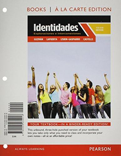 Identidades: Exploraciones e interconexiones, Books a la Carte Plus MyLab Spanish with eText (multi semester access) --