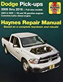 Haynes Dodge Pick-Ups 2009 Thru 2016 Repair Manual: 2WD & 4WD - V6 and V8 Gasoline Engines - Cummins Turbo-Diesel Engine; Dodge Full-Size Pick-Ups