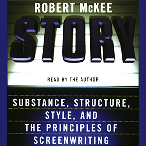 Story     Substance, Structure, Style, and the Principles of Screenwriting              By:                                                                                                                                 Robert McKee                               Narrated by:                                                                                                                                 Robert McKee                      Length: 6 hrs and 12 mins     2,128 ratings     Overall 4.6
