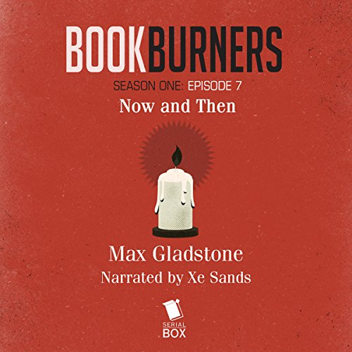 Bookburners, Episode 7: Now and Then audiobook cover art