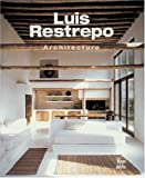 Luis Restrepo: Architecture