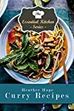 Curry Recipes: Delicious Meals from Around the World (The Essential Kitchen Series Book 97) (English Edition)