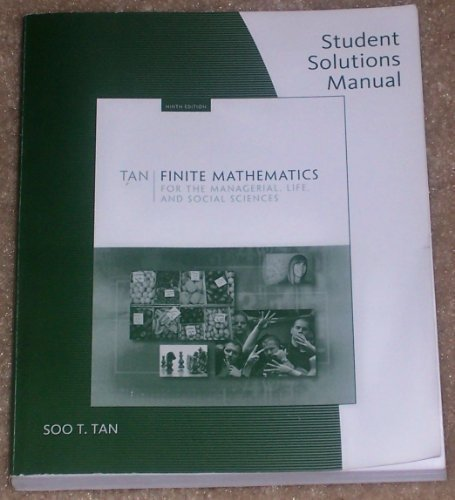 Student Solutions Manual for Tan's Finite Mathematics for the Managerial, Life, and Social Sciences, 9th