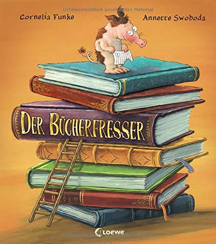Der Bücherfresser: Bilderbuch ab 4 Jahre von Bestsellerautorin Cornelia Funke
