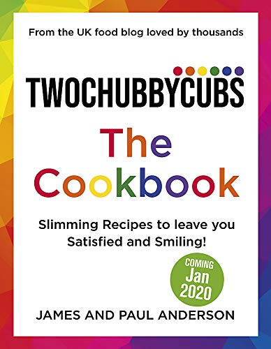 Twochubbycubs The Cookbook: 100 Tried and Tested Slimming Recipes