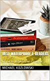 Best Waterproof e-readers: Find out the best waterproof e-readers of 2018/2019 (English Edition)