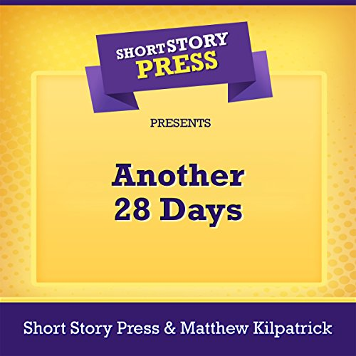 Short Story Press Presents Another 28 Days                   By:                                                                                                                                 Short Story Press,                                                                                        Matthew Kilpatrick                               Narrated by:                                                                                                                                 Bob Barton                      Length: 28 mins     Not rated yet     Overall 0.0