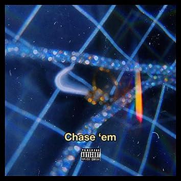 Chase 'em (feat. Vash)