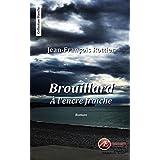 Brouillard à l'encre fraîche: Un roman surprenant (Blanche) (French Edition)