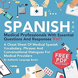 Spanish for Medical Professionals with Essential Questions and Responses, Vol. I: A Cheat Sheet of Medical Spanish Vocabulary, Phrases, and Conversational Dialogues for Medical Providers audiobook cover art