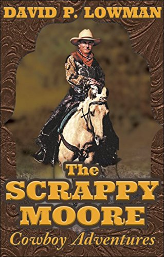 THE SCRAPPY MOORE COWBOY ADVENTURES (English Edition)