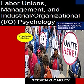 Labor Unions, Management, and Industrial/Organizational (I/O) Psychology audiobook cover art