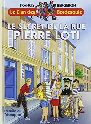 Le Clan des Bordesoule T13 - le Secret de la Rue Pierre Loti