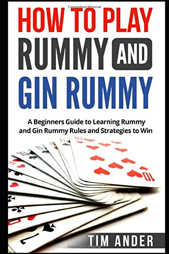 How to Play Rummy and Gin Rummy: A Beginners Guide...
