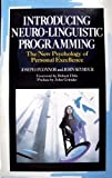 Introducing Neuro-linguistic Programming: The New Psychology of Personal Excellence by John Seymour, and Josep Joseph O'Connor (1990-05-04)