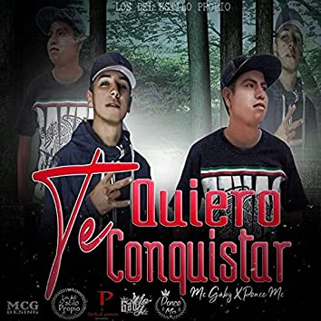 Te Quiero Conquistar (feat. Mc Gaby)