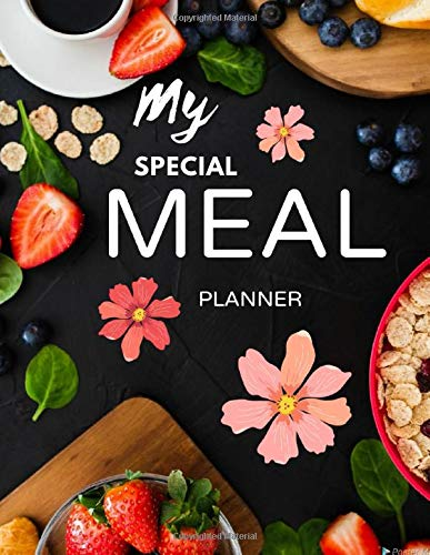 My special Meal planner: Track And Plan Your Meals Weekly (55 Week Food Planner / Diary / Log / Journal / Calendar): Meal Prep And Planning Grocery List