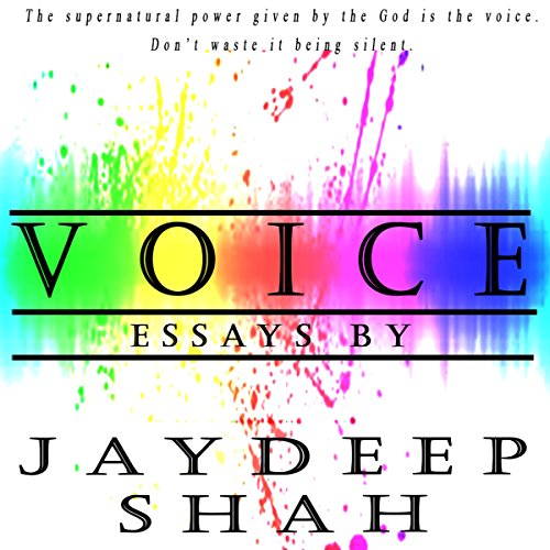 Voice: Essays by Jaydeep Shah Audiobook By Jaydeep Shah cover art