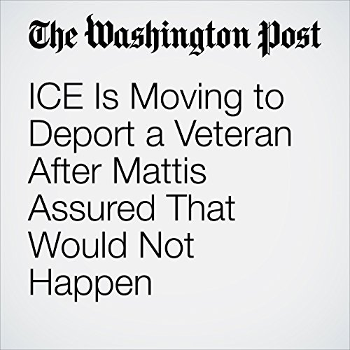 ICE Is Moving to Deport a Veteran After Mattis Assured That Would Not Happen copertina