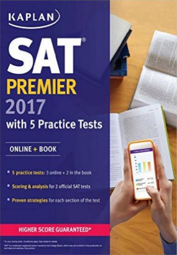 SAT Premier 2017 with 5 Practice Tests: Online + Book (Kaplan Test Prep)