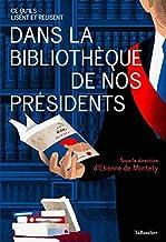 Dans la bibliothèque de nos présidents: Ce qu'ils lisent et relisent