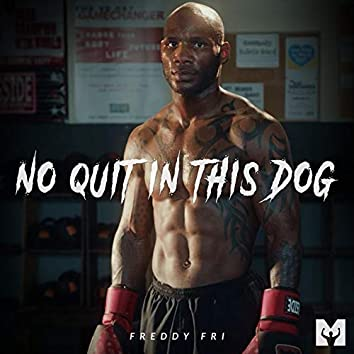 No Quit in This Dog (Motivational Speech)