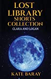 Lost Library Shorts Collection: Clara & Logan PLUS a Bonus Story