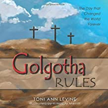 Golgotha Rules: The Day that Changed the World Forever