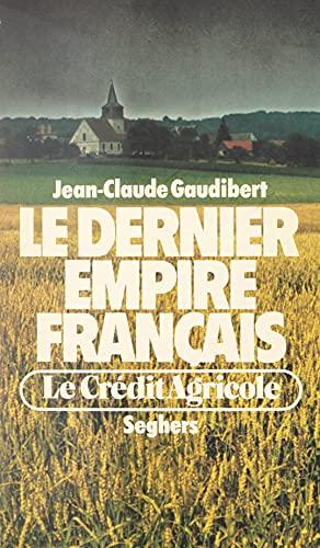 Le dernier empire français : le Crédit Agricole